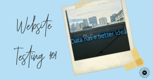 website tests 101 - blue background with a neon sign that says data has a better idea