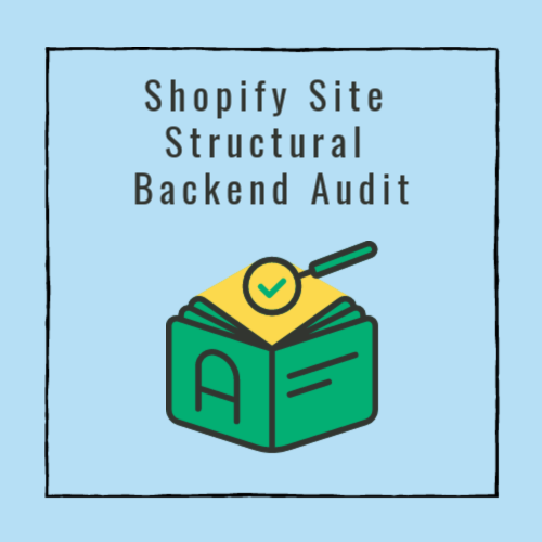 Shopify Site Structural Backend Audit
