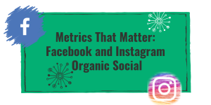 Social Media Metrics that Matter on a green background with facebook and instagram logos
