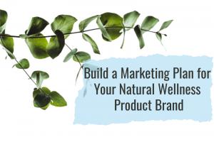 Natural Wellness Marketing Plan