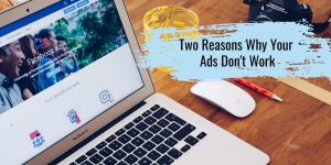 two reasons your ads don't work - computer with facebook ads