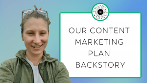 The Story Behind our Content Marketing Plan Method