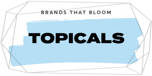 Brands that Bloom - Topicals,