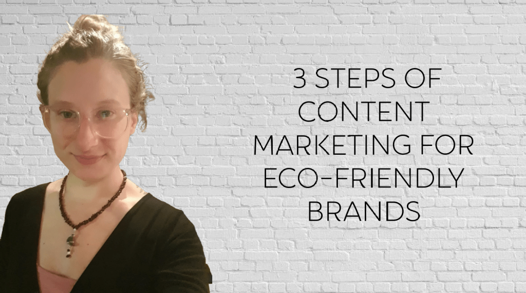 Three Steps to Content Marketing for Sustainable Branding