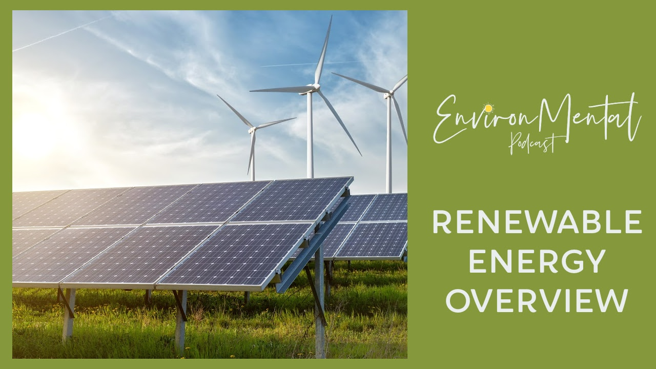 The Renewable Energy Transition from EnvironMental Podcast. Image with solar panels and wind turbines