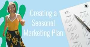 seasonal marketing plan with a marketing calendar