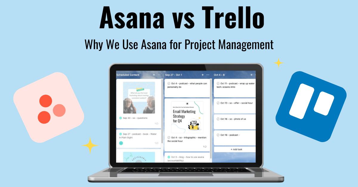 Asana vs Trello: Why We Use Asana for Project Management