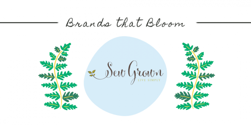 Brands that Bloom Sew Grown